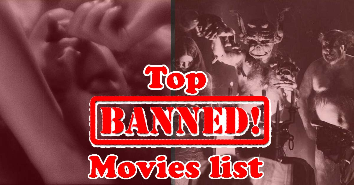 13 Controversial Movies that Were Banned- Watch Them Here!