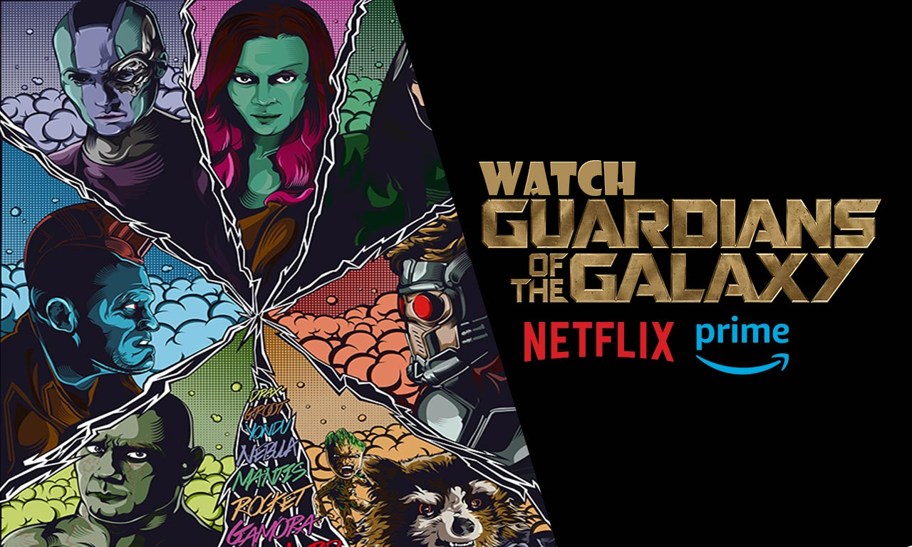 Watch Guardians of the Galaxy All Parts Online Abroad (2021)
