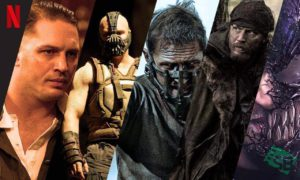 Tom Hardy Movies on Netflix 2021 Complete List
