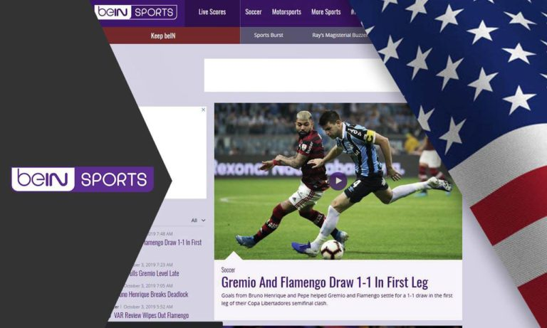 How to Watch BeIN Sports in UK and Outside USA [2020]