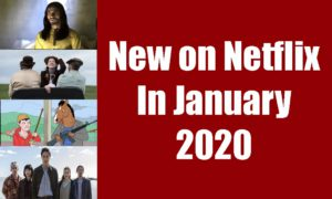 Everything New on Netflix – January 2020