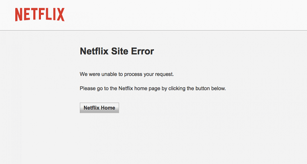 Netflix site error we were unable to process your request