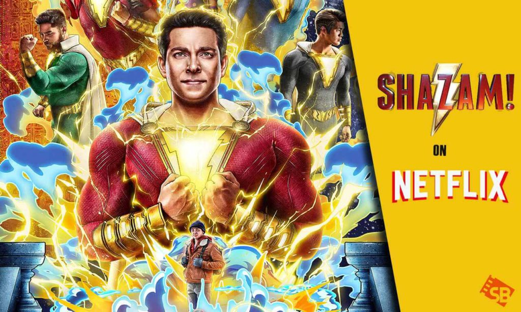 Watch Shazam on Netflix from Anywhere Right Now!