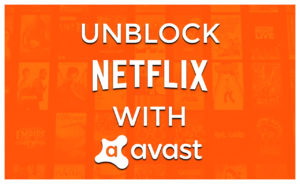 Avast VPN Netflix Issues: Here's What You Can Do!