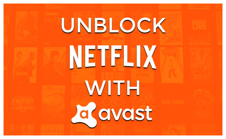 Does Avast VPN work with Netflix? Here's What You Can Do!