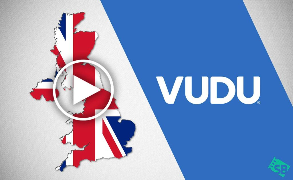 How to Watch VUDU in UK or Elsewhere in 2020