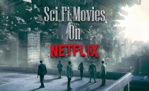 The Best Sci-Fi Movies On Netflix