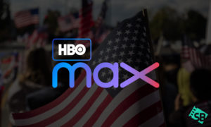 How to watch HBO Max Outside US [2020]