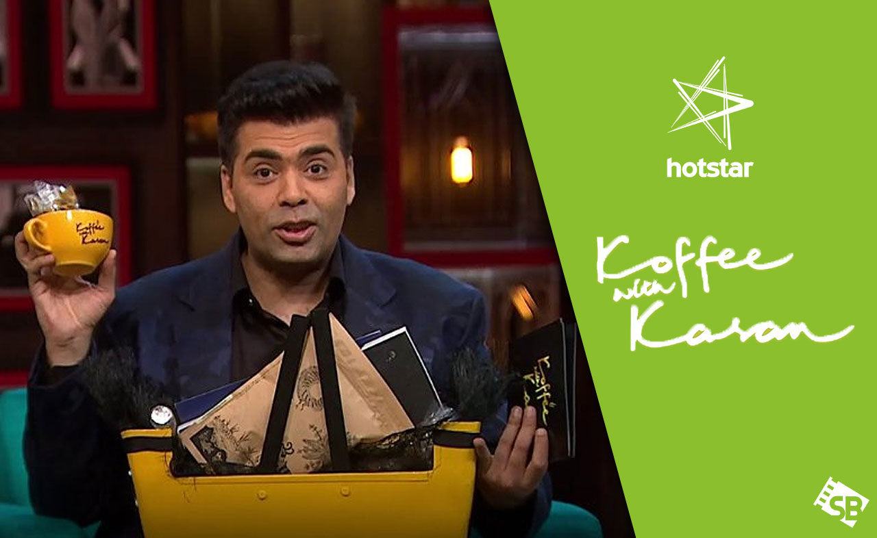 How to Watch Koffee with Karan Online From Anywhere in 2020