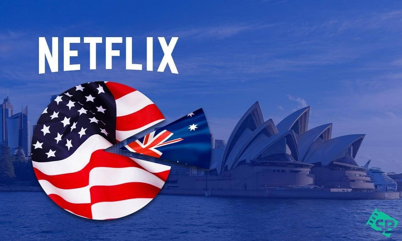 How to get American Netflix in Australia (March 2021)