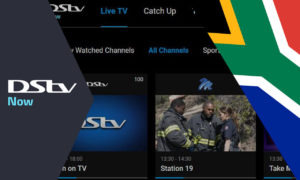 How to Watch DStv Now Outside South Africa