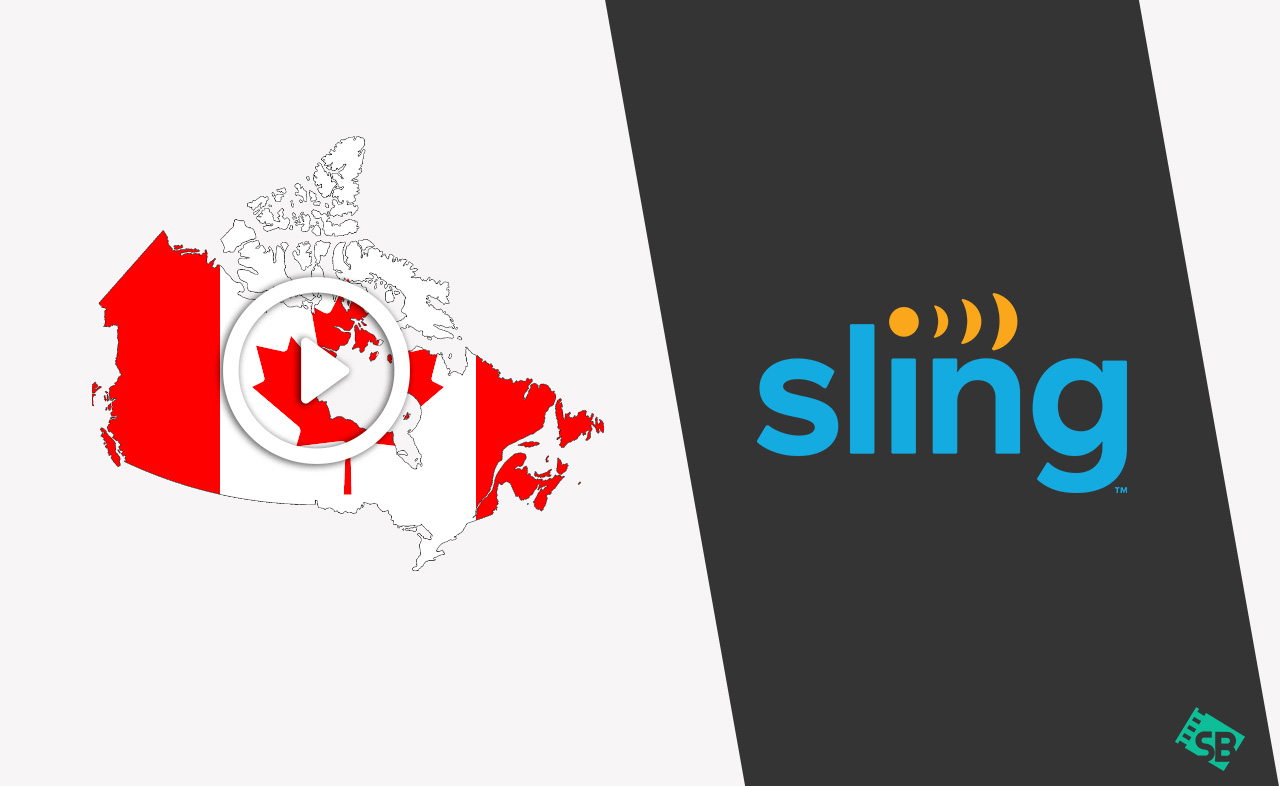 How to Get Sling TV in Canada With Best VPN [2021 Updated]