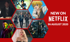 Everything New on Netflix in August 2020