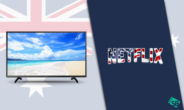 How to Get American Netflix in Australia on smart tv