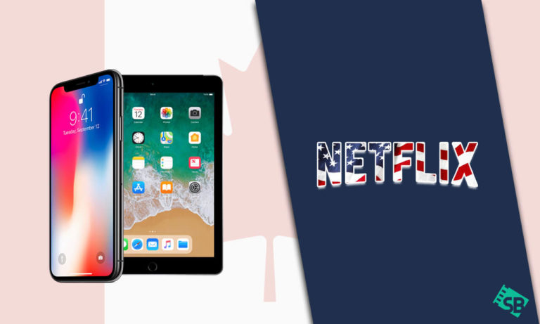 How to Get American Netflix in Canada on Iphone_ipad