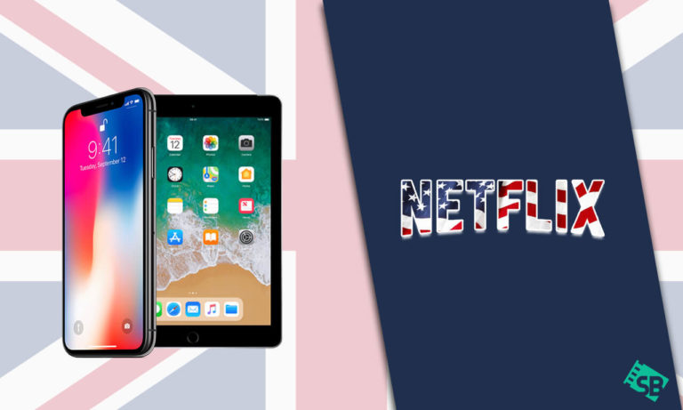 How to Get American Netflix on iPhone/iPad in the UK
