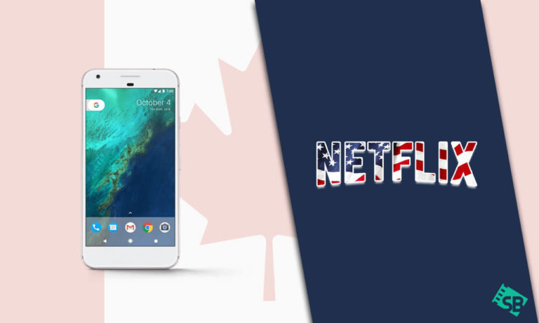 How to Get American Netflix on Android in Canada