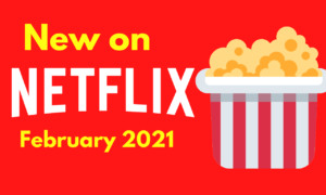 Everything New on Netflix in February 2021