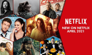 Everything New on Netflix in April 2021