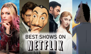 45 Best Show on Netflix to Watch Right Now in 2021