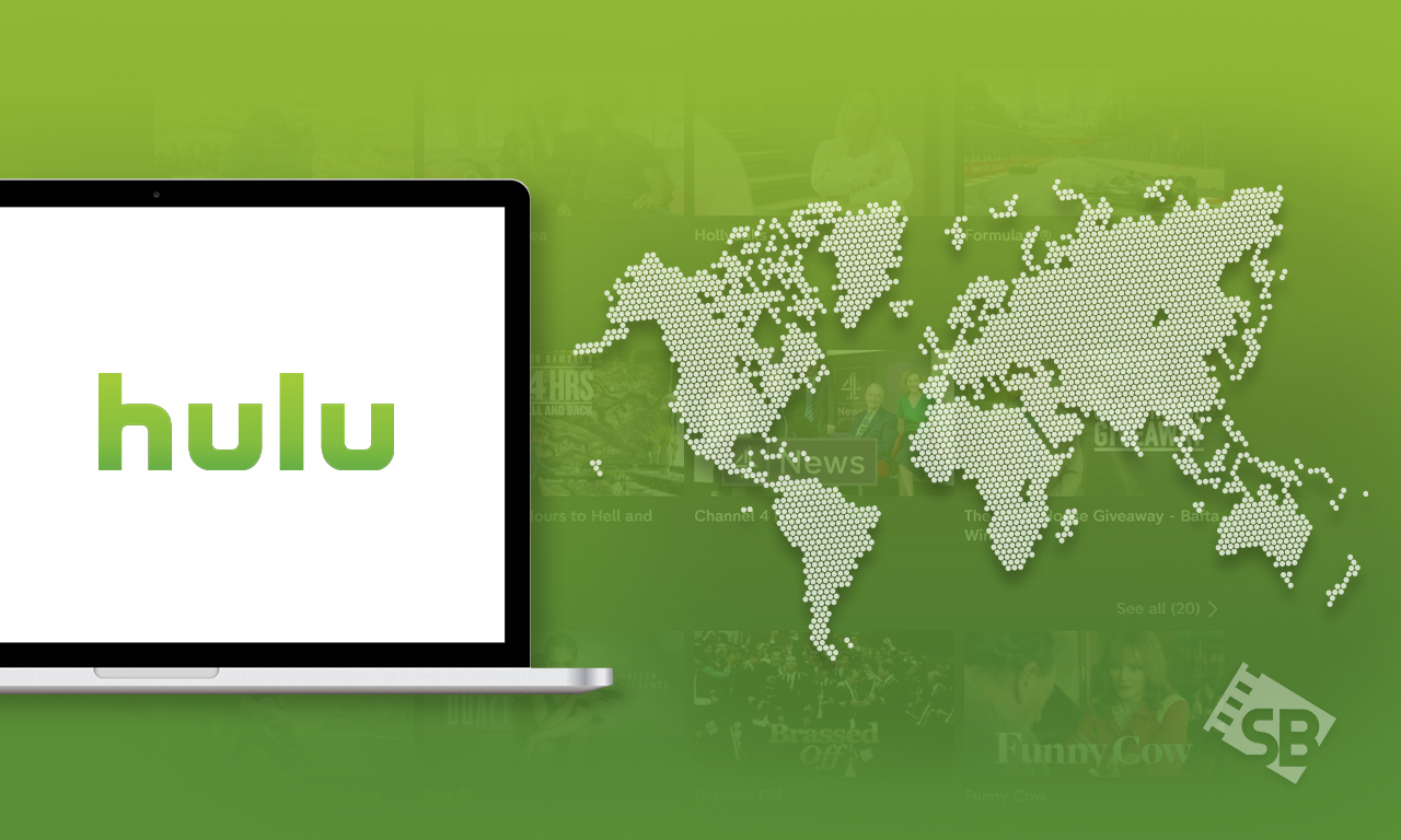 How to Watch Hulu Outside USA [June 2021 Updated]