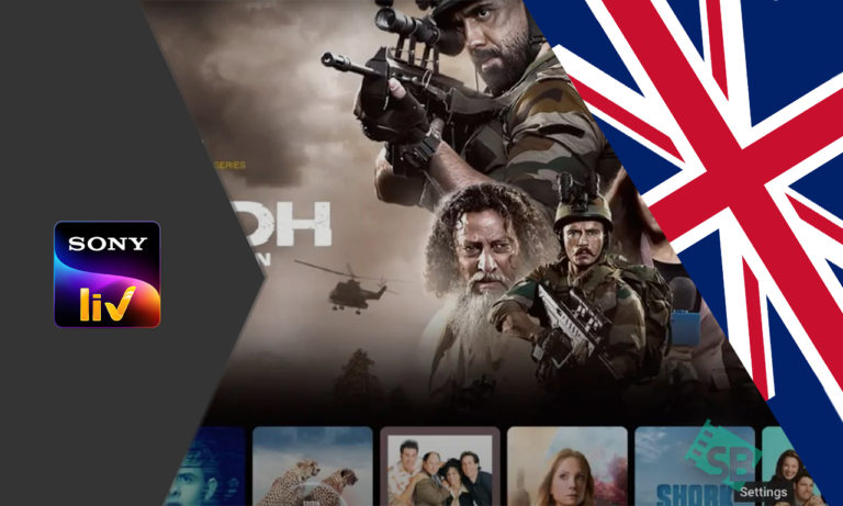 How to Watch SonyLIV in UK in 2021 [June Updated]
