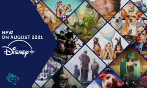 What's New on Disney Plus in August 2021