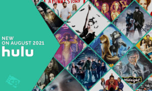 Everything New on Hulu in August 2021