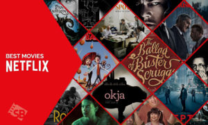 Best Movies on Netflix to Watch Right Now [October 2021]
