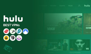 7 Best VPNs to Watch Hulu that works perfect to unblock in 2021