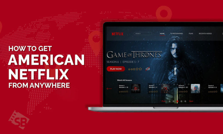 How to Get American Netflix from Anywhere