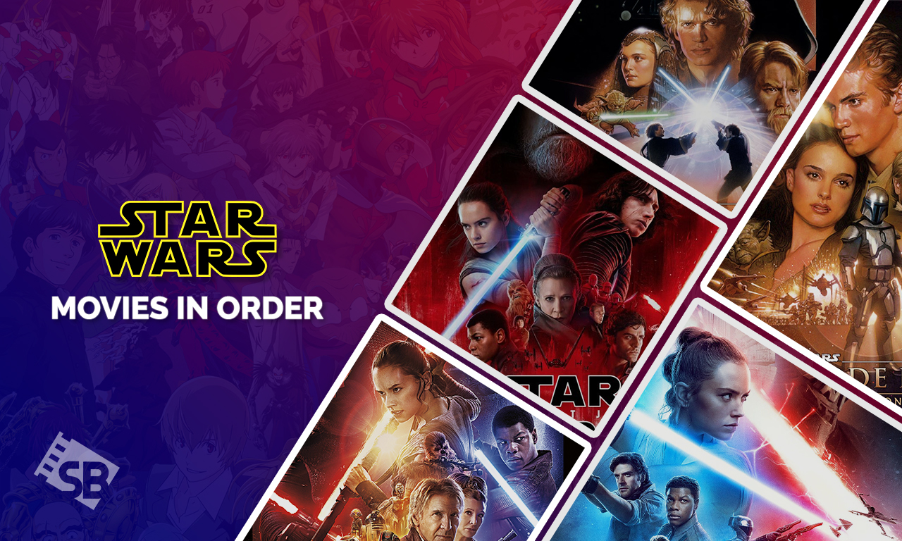 The Best Right Order to Watch Star Wars Movies from Canada