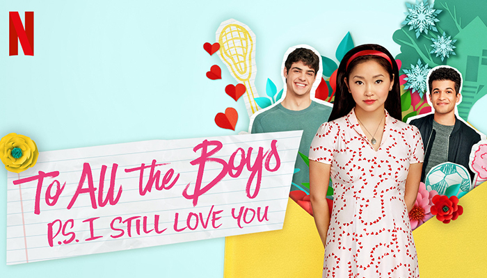 To All The Boys P.S. I Still Love You (2020)